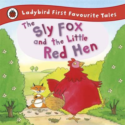 Sly Fox and the Little Red Hen: Ladybird First Favourite Tal (BOK)