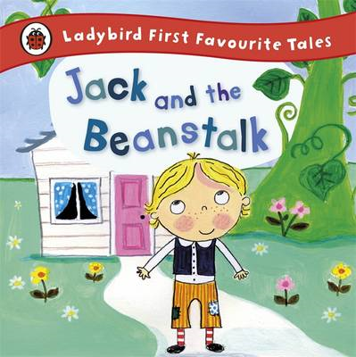 Jack and the Beanstalk: Ladybird First Favourite Tales (BOK)