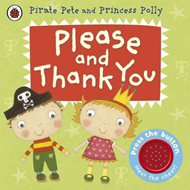 Please and Thank You: A Pirate Pete and Princess Polly book (BOK)