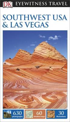 DK Eyewitness Travel Guide: Southwest USA & Las Vegas