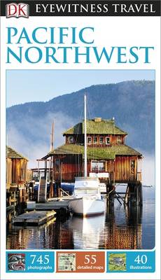 DK Eyewitness Travel Guide Pacific Northwest (BOK)