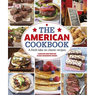 American Cookbook a Fresh Take on Classic Recipes (BOK)