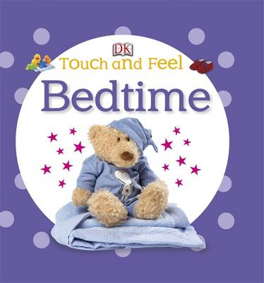 Touch and Feel Bedtime (BOK)