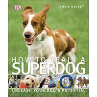 How To Train A Superdog (BOK)
