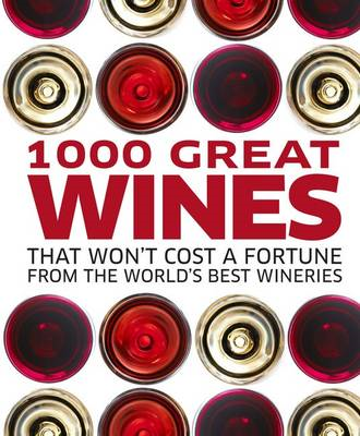 1000 Great Wines That Won't Cost a Fortune (BOK)