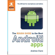The Rough Guide to the Best Android Apps: The 400 Best for Smartphones and Tablets (BOK)