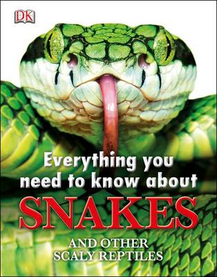 Everything You Need to Know About Snakes (BOK)
