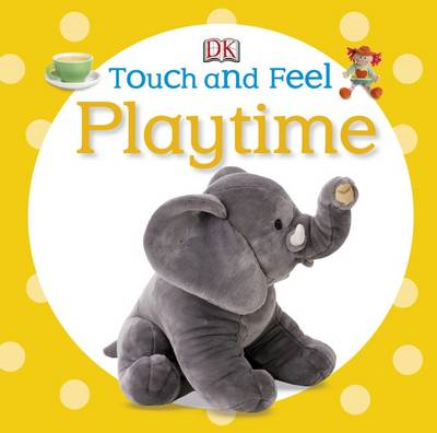Touch and Feel Playtime (BOK)