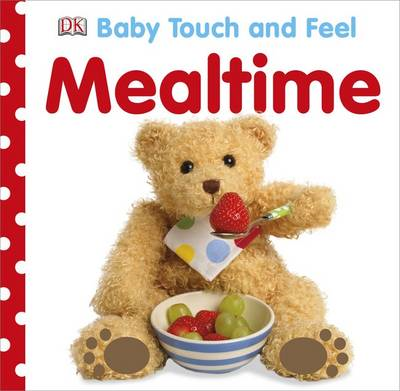 Baby Touch and Feel Mealtime (BOK)