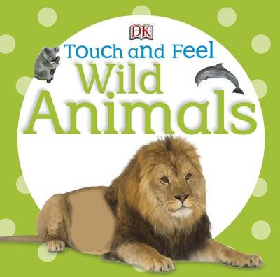Touch and Feel Wild Animals (BOK)