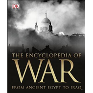 The Encyclopedia of War: From Ancient Egypt to Iraq (BOK)