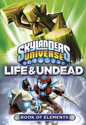 Skylanders Book of Elements: Life and Undead (BOK)