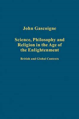 Science, Philosophy and Religion in the Age of the Enlightenment: British and Global Contexts (BOK)