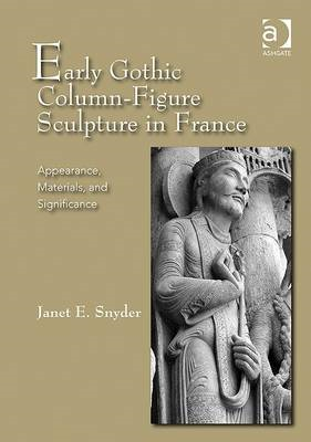Early Gothic Column-Figure Sculpture in France (BOK)