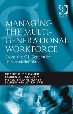 Managing the Multi-generational Workforce: From the GI Generation to the Millennials (BOK)