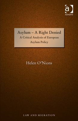 Asylum - A Right Denied: A Critical Analysis of European Asylum Policy (BOK)