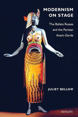 Modernism on Stage: The Ballets Russes and the Parisian Avant-garde (BOK)