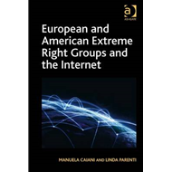 European and American Extreme Right Groups and the Internet (BOK)