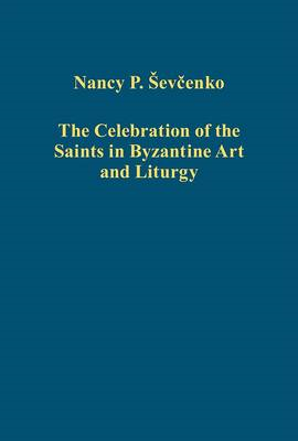Celebration of the Saints in Byzantine Art and Liturgy (BOK)