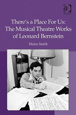 There's a Place for Us: The Musical Theatre Works of Leonard Bernstein (BOK)