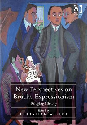 New Perspectives on Breucke Expressionism: Bridging History (BOK)