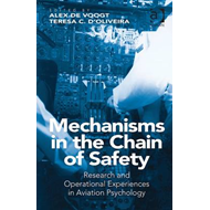 Mechanisms in the Chain of Safety: Research and Operational Experiences in Aviation Psychology (BOK)