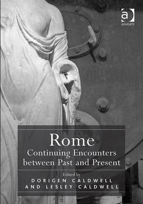 Rome: Continuing Encounters Between Past and Present (BOK)