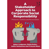 A Stakeholder Approach to Corporate Social Responsibility: Pressures, Conflicts, and Reconciliation (BOK)