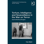 Torture, Intelligence and Sousveillance in the War on Terror (BOK)