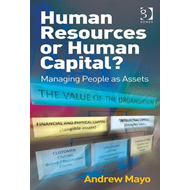 Human Resources or Human Capital?: Managing People as Assets (BOK)