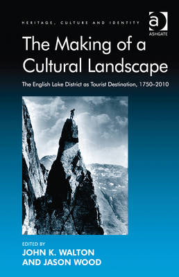 The Making of a Cultural Landscape: The English Lake District as Tourist Destination, 1750-2010 (BOK)