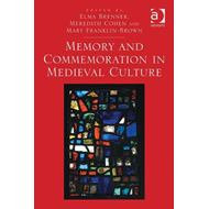 Memory and Commemoration in Medieval Culture (BOK)