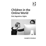 Children in the Online World: Risk, Regulation and Rights (BOK)