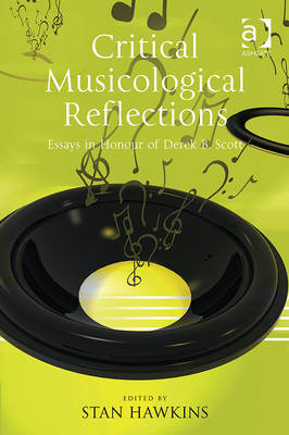 Critical Musicological Reflections: Essays in Honour of Derek B. Scott (BOK)