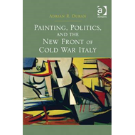 Painting, Politics, and the New Front of Cold War Italy (BOK)