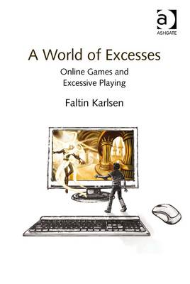 A World of Excesses: Online Games and Excessive Playing (BOK)