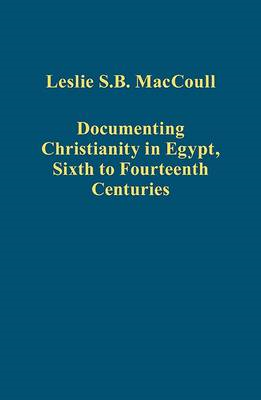Documenting Christianity in Egypt, Sixth to Fourteenth Centuries (BOK)