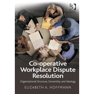 Co-operative Workplace Dispute Resolution: Organizational Structure, Ownership, and Ideology (BOK)