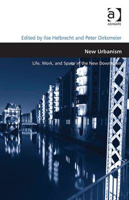 New Urbanism: Life, Work, and Space in the New Downtown (BOK)