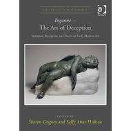 Inganno - the Art of Deception: Imitation, Reception, and Deceit in Early Modern Art (BOK)
