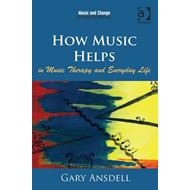 How Music Helps in Music Therapy and Everyday Life (BOK)