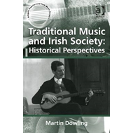 Traditional Music and Irish Society: Historical Perspectives (BOK)