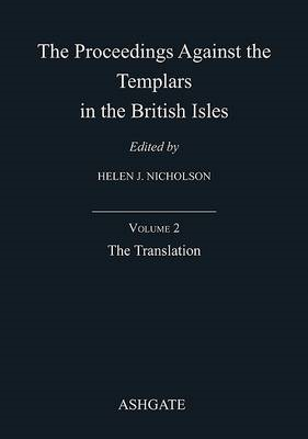 Proceedings Against the Templars in the British Isles (BOK)