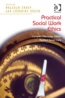 Practical Social Work Ethics: Complex Dilemmas within Applied Social Care (BOK)