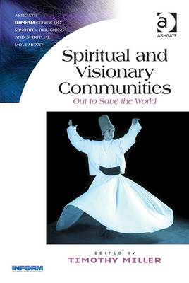 Spiritual and Visionary Communities: Out to Save the World (BOK)