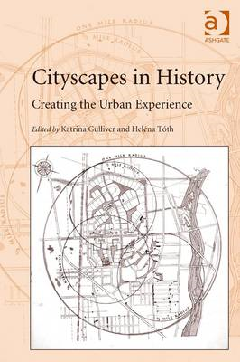 Cityscapes in History: Creating the Urban Experience (BOK)