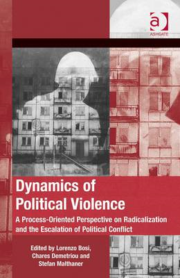 Dynamics of Political Violence: A Process-oriented Perspective on Radicalization and the Escalation (BOK)