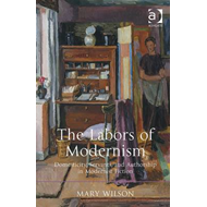 The Labors of Modernism: Domesticity, Servants, and Authorship in Modernist Fiction (BOK)