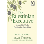 The Palestinian Executive: Leadership Under Challenging Conditions (BOK)