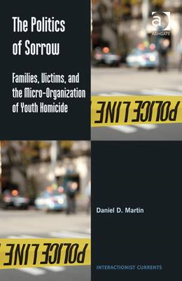 The Politics of Sorrow: Families, Victims and the Micro-Organization of Youth Homicide (BOK)